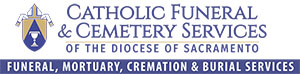 Catholic Funeral & Cemetery Services of the Diocese of Sacramento